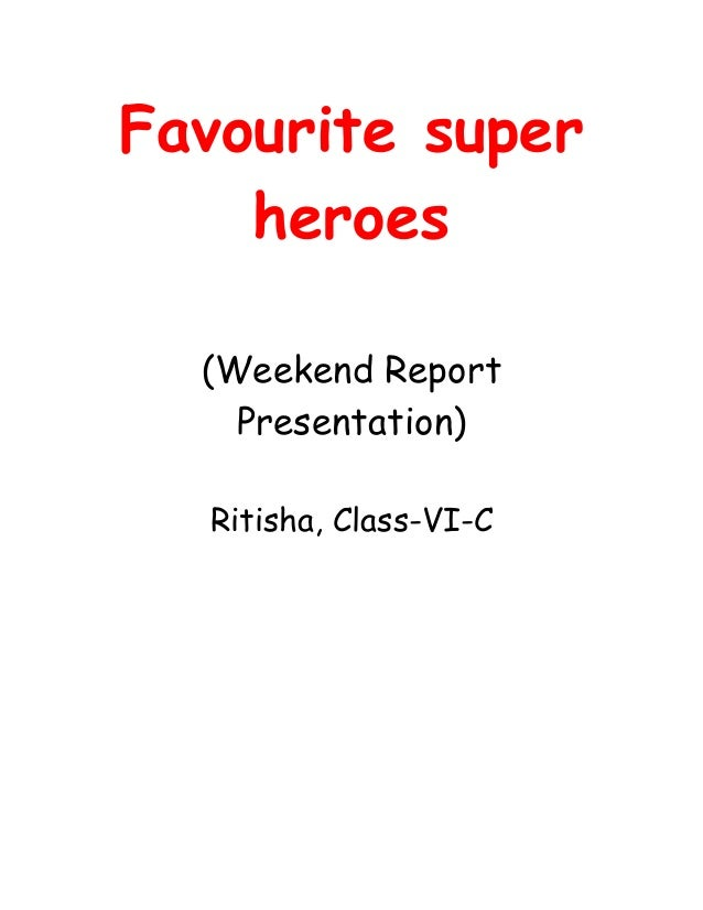 Favourite super    heroes  (Weekend Report    Presentation)  Ritisha, Class-VI-C