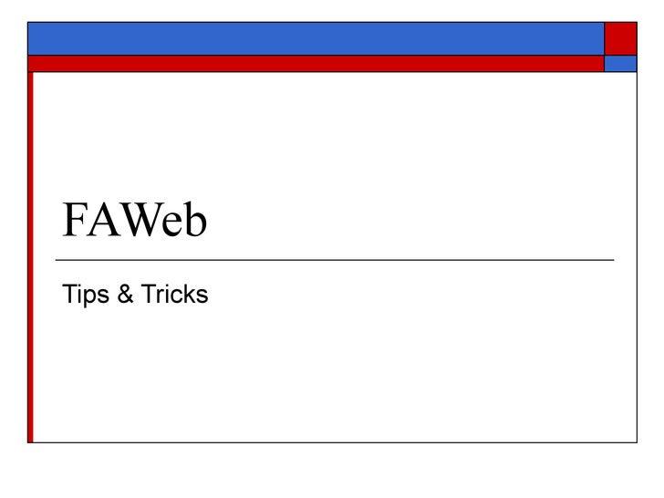 FAWeb Tips & Tricks