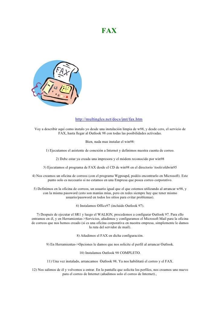 FAX                                  http://multingles.net/docs/jmt/fax.htm   Voy a describir aquí como instalo yo desde u...