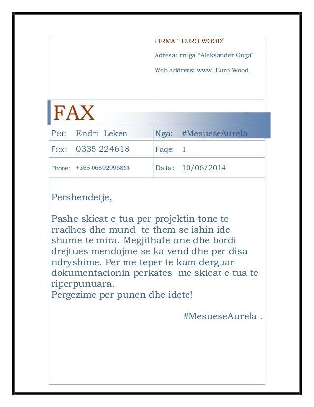 "FIRMA "" EURO WOOD"" Adresa: rruga ""Aleksander Goga"" Web address: www. Euro Wood FAX Per: Endri Leken Nga: #MesueseAurela Fa..."