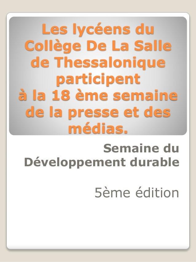 Les lycéens du Collège De La Salle de Thessalonique participent à la 18 ème semaine de la presse et des médias. Semaine du...