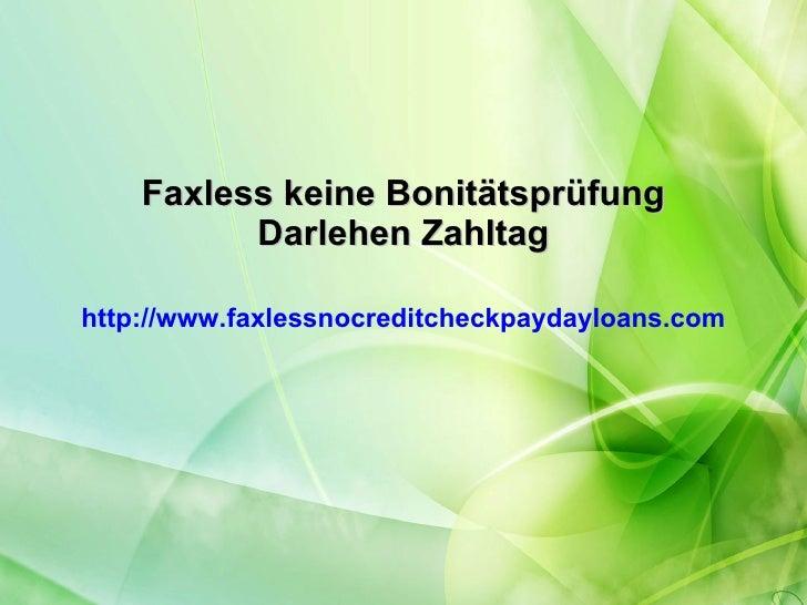 Faxless keine Bonitätsprüfung Darlehen Zahltag http://www.faxlessnocreditcheckpaydayloans.com