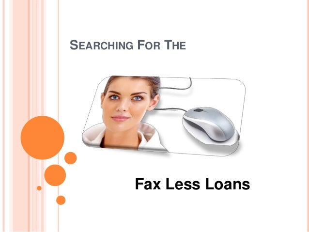 SEARCHING FOR THE  Fax Less Loans