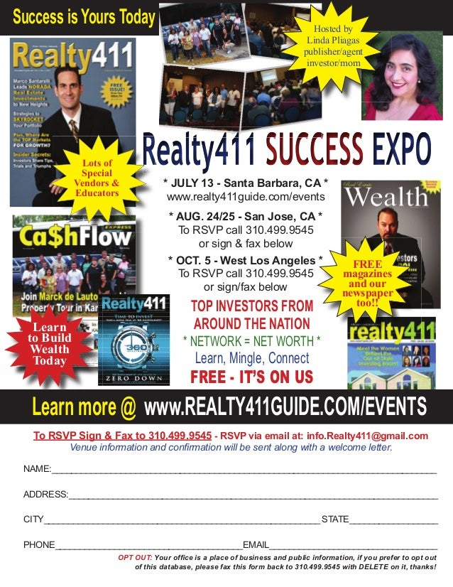 * JULY 13 - Santa Barbara, CA * www.realty411guide.com/events * AUG. 24/25 - San Jose, CA * To RSVP call 310.499.9545 or s...