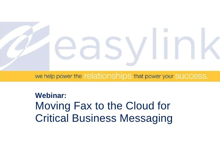 Webinar: Moving Fax to the Cloud for Critical Business Messaging