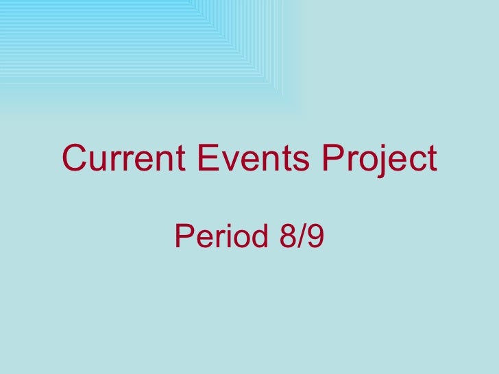 Current Events Project Period 8/9