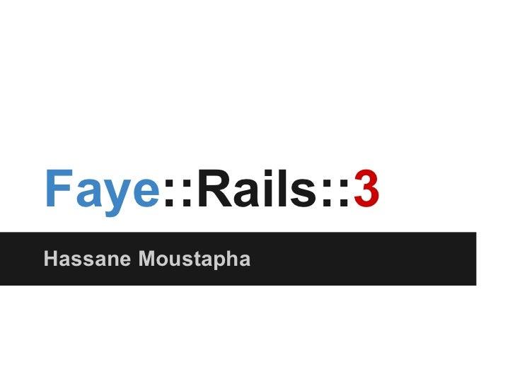 Faye::Rails::3Hassane Moustapha