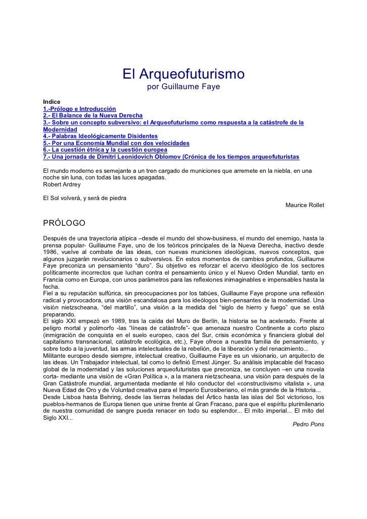 El Arqueofuturismo                                       por Guillaume FayeIndice1.-Prólogo e Introducción2.- El Balance d...