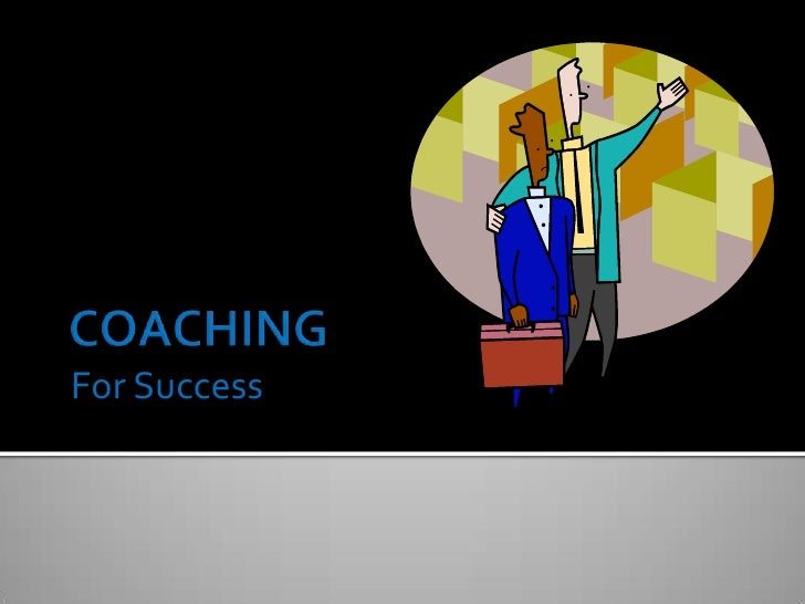 COACHING<br />For Success<br />