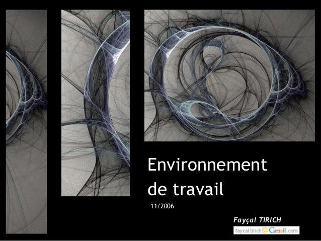 Environnementde travail11/2006          Fayçal TIRICH