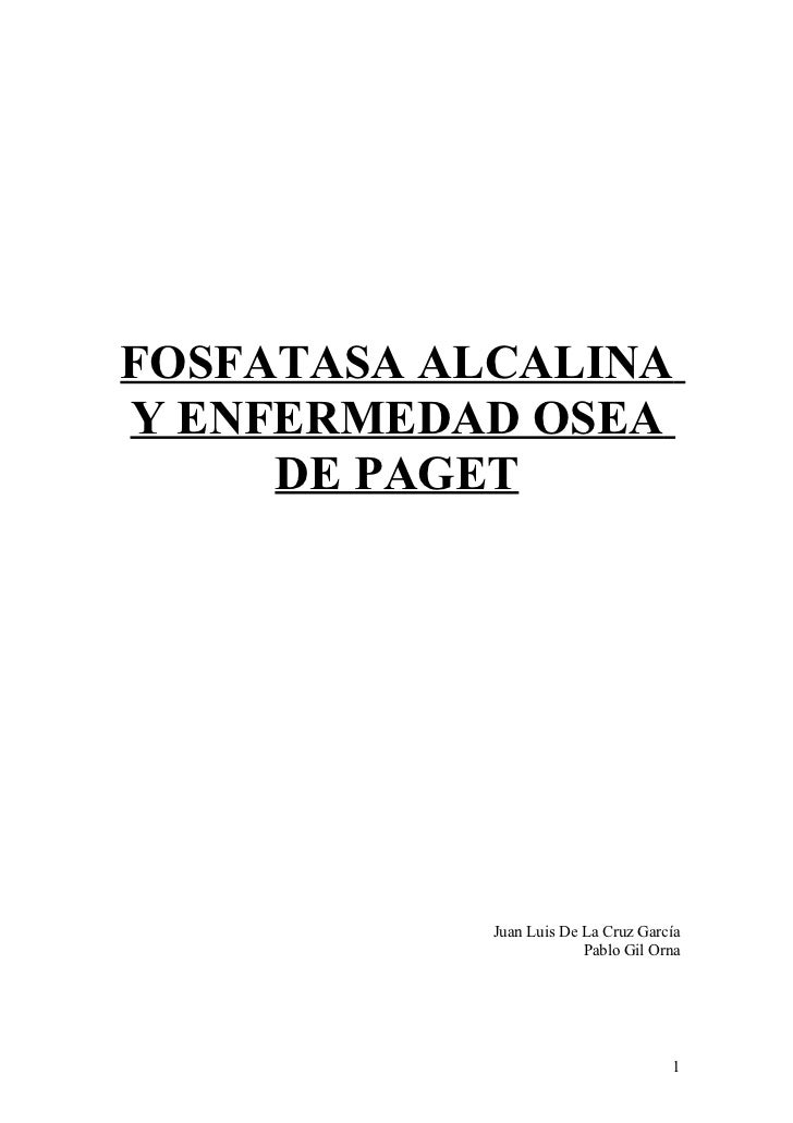 FOSFATASA ALCALINAY ENFERMEDAD OSEA     DE PAGET            Juan Luis De La Cruz García                         Pablo Gil ...
