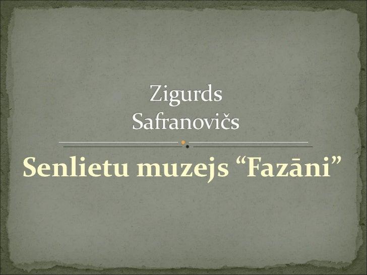 "Senlietu muzejs ""Fazāni"""