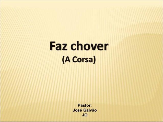 Pastor: José Galvão JG