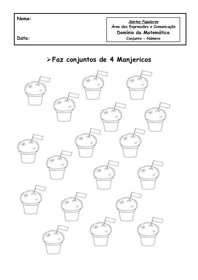 Faz conjuntos de 4 ManjericosNome:Data:Santos PopularesÁrea das Expressões e ComunicaçãoDomínio da MatemáticaConjunto - N...