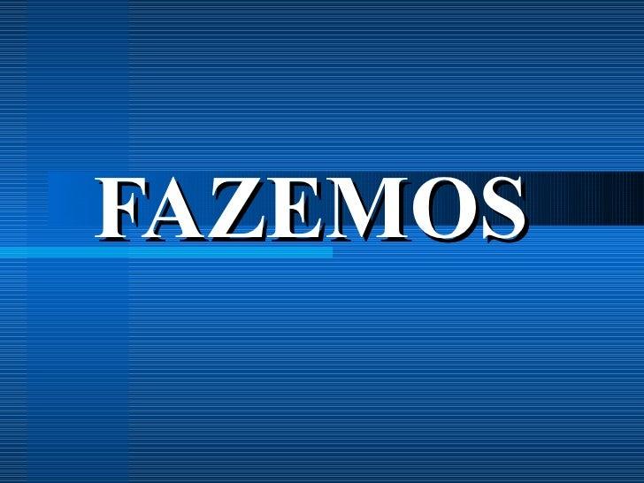 FAZEMOS