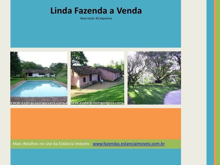 Mais detalhes no site da Estância Imóveis - www.fazendas.estanciaimoveis.com.br<br />Linda Fazenda a Venda<br />Área total...