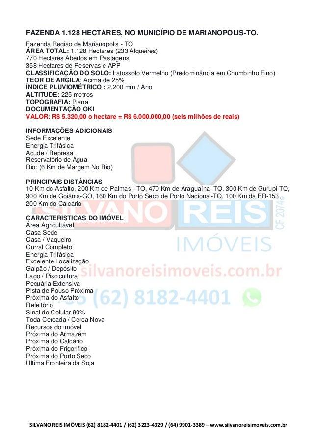 SILVANO REIS IMÓVEIS (62) 8182-4401 / (62) 3223-4329 / (64) 9901-3389 – www.silvanoreisimoveis.com.br FAZENDA 1.128 HECTAR...