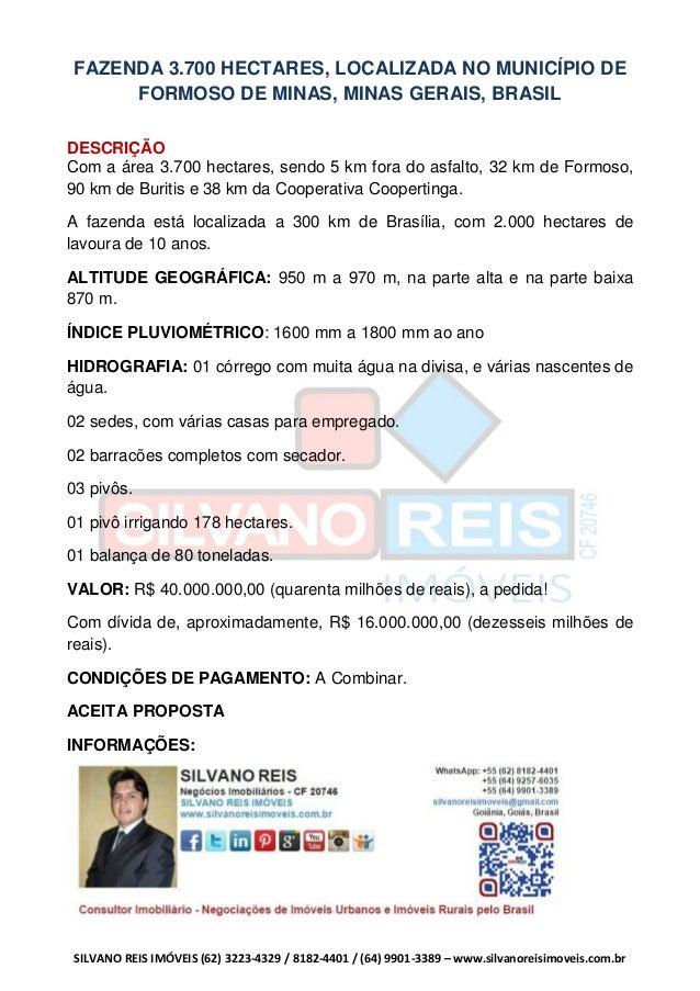 SILVANO REIS IMÓVEIS (62) 3223-4329 / 8182-4401 / (64) 9901-3389 – www.silvanoreisimoveis.com.br FAZENDA 3.700 HECTARES, L...