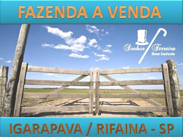 """Fazenda a venda no interior de São Paulo    """"região turística e de negócios""""           Igarapava/Rifaina.       Área total..."""