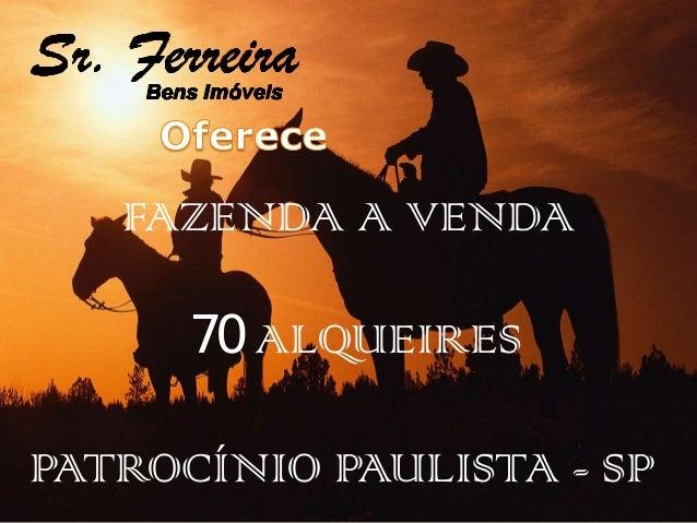 FAZENDA A VENDA  70 ALQUEIRES  PATROCÍNIO PAULISTA - SP