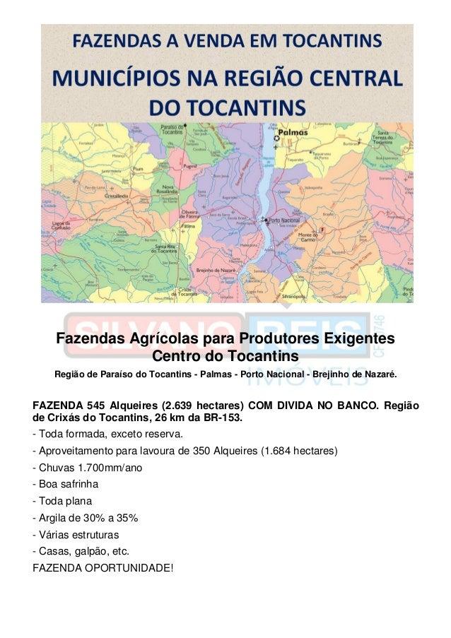 Fazendas Agrícolas para Produtores Exigentes Centro do Tocantins Região de Paraíso do Tocantins - Palmas - Porto Nacional ...