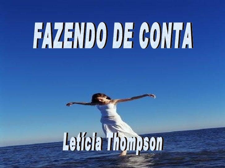 FAZENDO DE CONTA Letícia Thompson