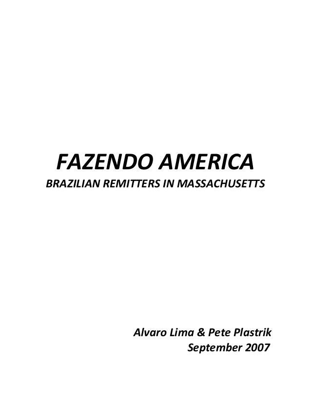 FAZENDO AMERICA BRAZILIAN REMITTERS IN MASSACHUSETTS Alvaro Lima & Pete Plastrik September 2007