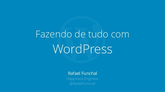 Fazendo de tudo com WordPress
