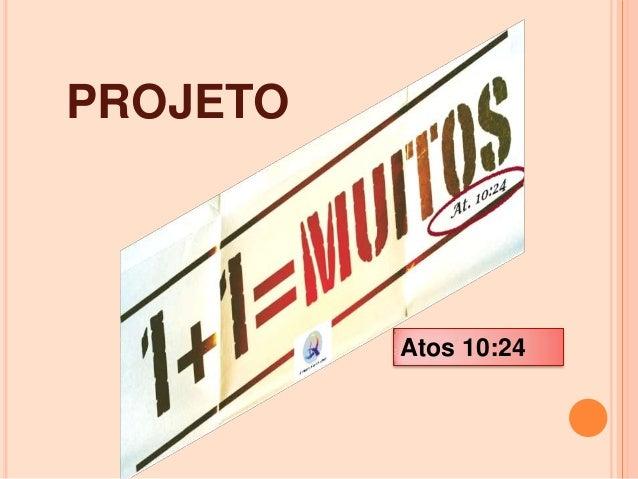 PROJETO  Atos 10:24