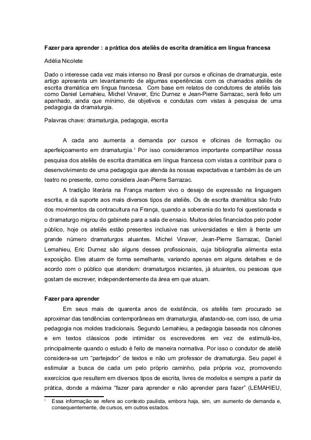 Fazer para aprender : a prática dos ateliês de escrita dramática em língua francesa Adélia Nicolete Dado o interesse cada ...