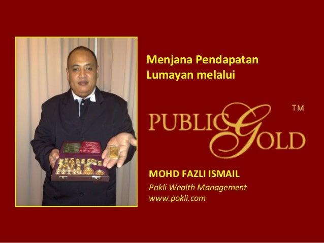 Menjana Pendapatan Lumayan melalui MOHD FAZLI ISMAIL Pokli Wealth Management www.pokli.com