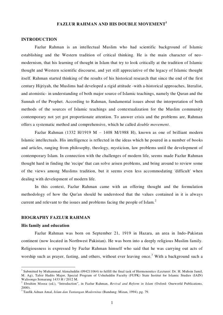 FAZLUR RAHMAN AND HIS DOUBLE MOVEMENT1INTRODUCTION        Fazlur Rahman is an intellectual Muslim who had scientific backg...