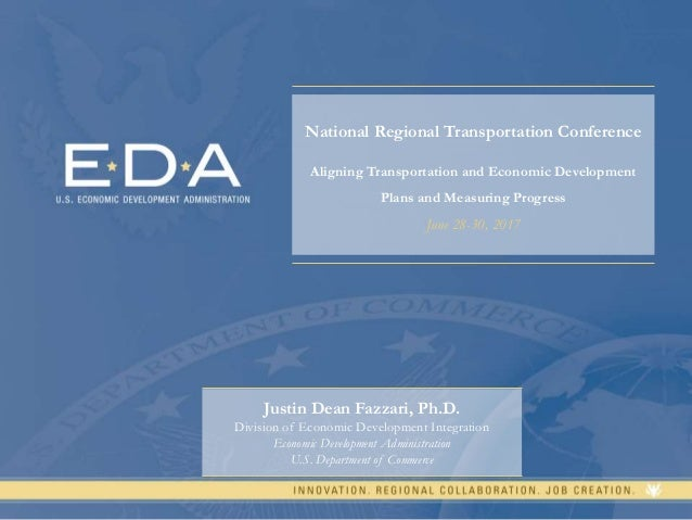 1 National Regional Transportation Conference Aligning Transportation and Economic Development Plans and Measuring Progres...