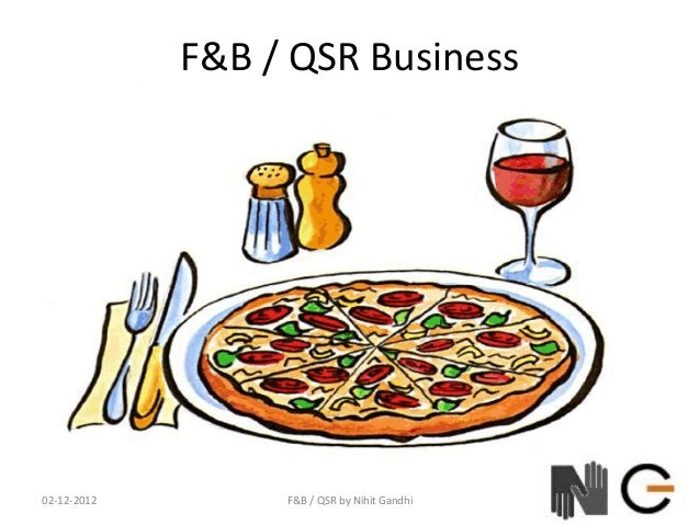 F&B / QSR Business02-12-2012        F&B / QSR by Nihit Gandhi