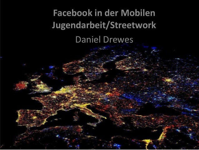 Facebook in der MobilenJugendarbeit/StreetworkDaniel Drewes