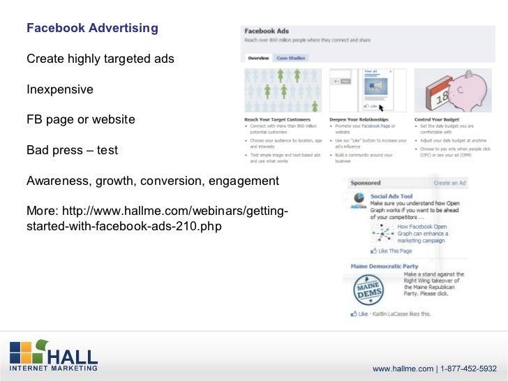 Facebook AdvertisingCreate highly targeted adsInexpensiveFB page or websiteBad press – testAwareness, growth, conversion, ...