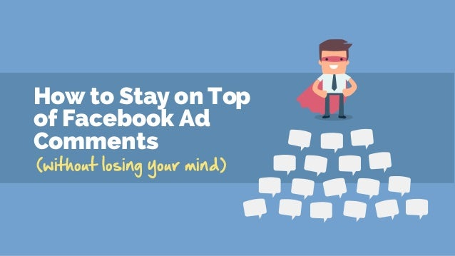 How to Stay on Top of Facebook Ad Comments (without losing your mind)