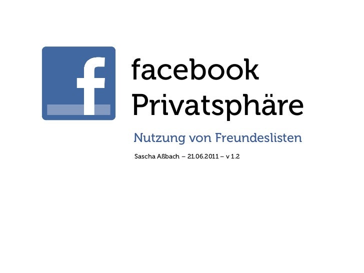facebookPrivatsphäreNutzung von FreundeslistenSascha Aßbach – 21.06.2011 – v 1.2