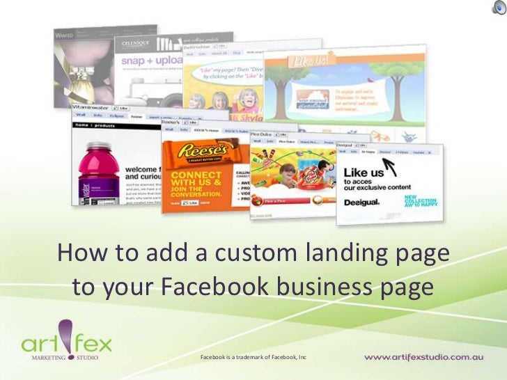 How to add a custom landing pageto your Facebook business page<br />Facebook is a trademark of Facebook, Inc<br />