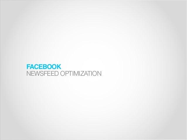FACEBOOK NEWSFEED OPTIMIZATION