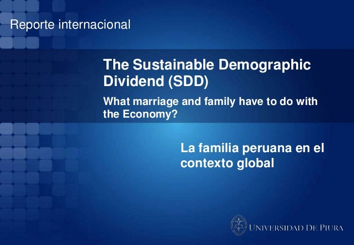Reporte internacional                The Sustainable Demographic                Dividend (SDD)                What marriag...