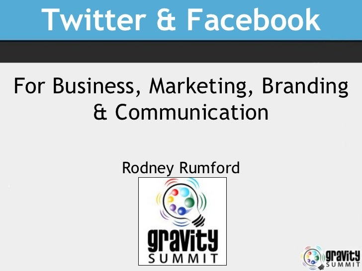 Twitter & Facebook For Business, Marketing, Branding & Communication Rodney Rumford