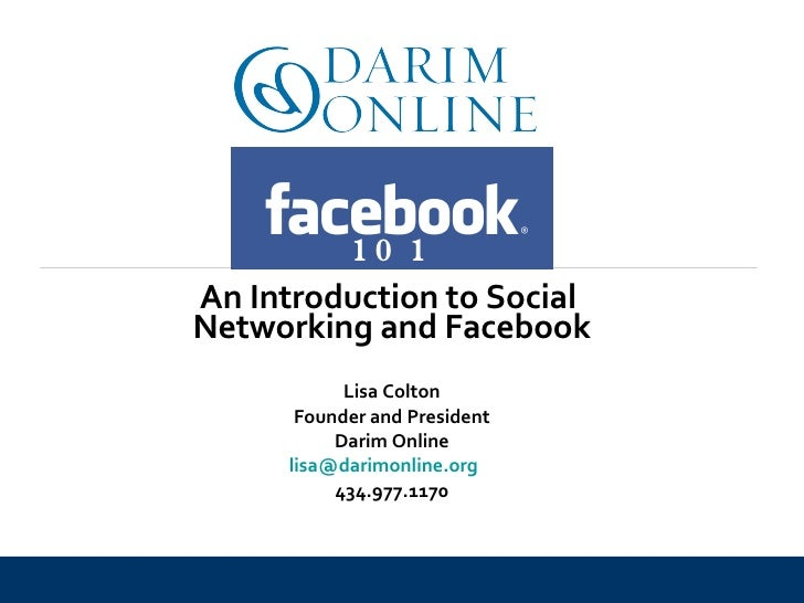 Lisa Colton Founder and President Darim Online [email_address]   434.977.1170 101 An Introduction to Social  Networking an...