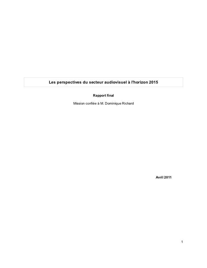 Les perspectives du secteur audiovisuel à lhorizon 2015                        Rapport final            Mission confiée à ...