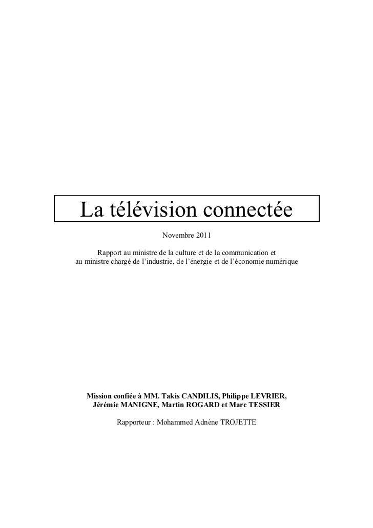 La télévision connectée                            Novembre 2011       Rapport au ministre de la culture et de la communic...