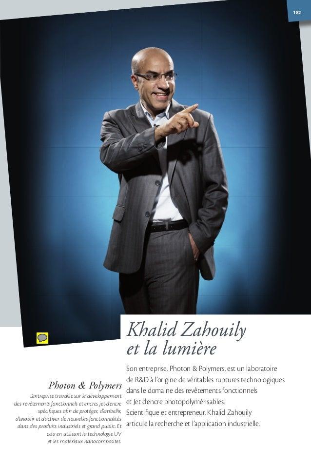 182 Khalid Zahouily et la lumière Son entreprise, Photon & Polymers, est un laboratoire de R&D à l'origine de véritables r...