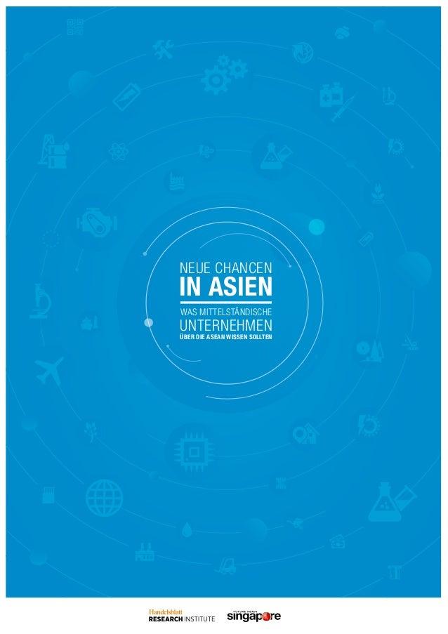 Was MittelstÄNDISCHE UNTERNEHMEN über DIE ASEAN wissen sollteN NEUE CHANCEN IN ASIEN
