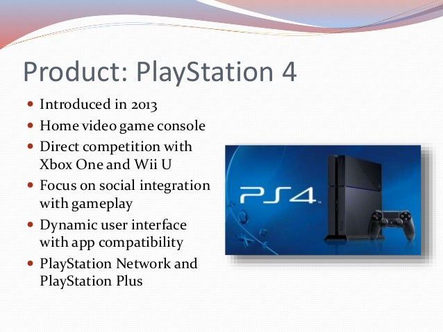 marketing plan of ps4 These variables are also known as the 4 p's of marketing or the product marketing mix it is the first step even when a marketing plan or a business plan is being.