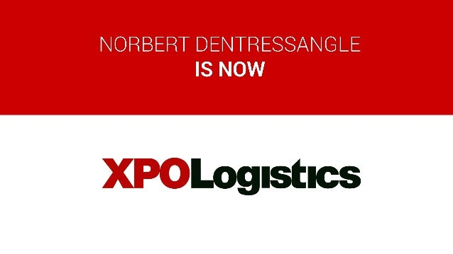 XPO Logistics, Top 10 global provider of Supply chain solutions |2 Highly integrated and customer- focused organization $9...