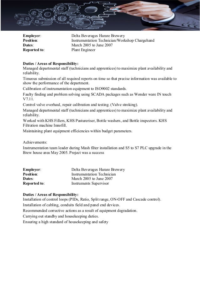 Employer: Delta Beverages Harare Brewery Position: Instrumentation Technician/Workshop Chargehand Dates: March 2005 to Jun...